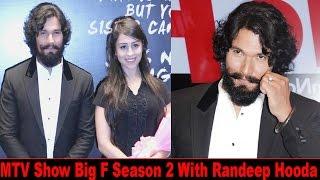 Randeep Hooda Will Host MTV New Show Big F Season 2