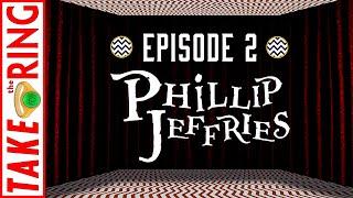 Episode 2 • Phillip Jeffries