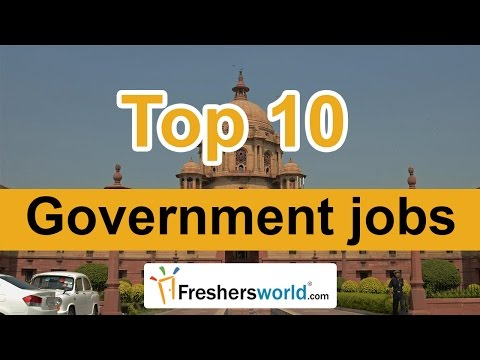 Top 10 Government jobs in India 2017 – High paid, most respected professions of all time
