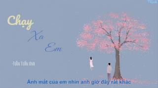 「Lyric Video」Chạy Xa Em - Tuấn Anh Trần