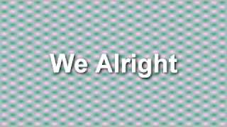 We Alright.mp4