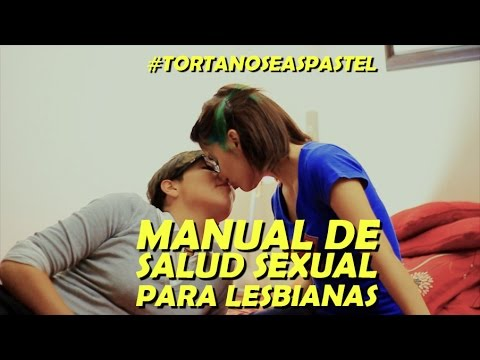 Primer manual de salud sexual para Lesbianas TORTANOSEASPASTEL