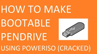 How to make BOOTABLE pendrive using powerISO (cracked) for installing WINDOWS10 etc using PENDRIVE