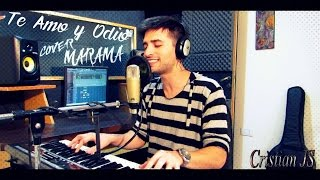 Marama - Te Amo y Odio - (cover) - Cristian JS