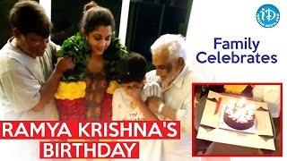 Family Celebrates Ramya Krishna's birthday | Pics and Personal pics - iDream Filmnagar