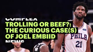 Trolling or Beef?: The Curious Case(s) of Joel Embiid