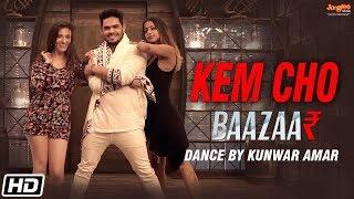 Kem Cho   Baazaar   Tanishk Bagchi   Ikka   Dance by Kunwar Amar   Latest Song 2018