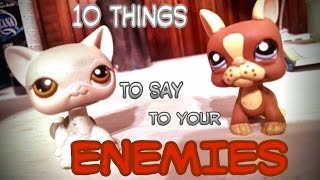 Lps - 10 things to say to your ENEMIES
