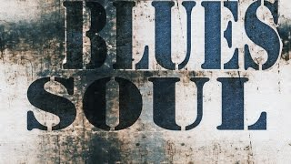 Top 50 Songs - Blues & Soul Music Compilation