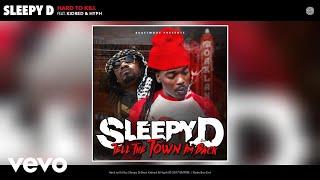 Sleepy D - Hard to Kill (Audio) ft. Kidred, Hyph