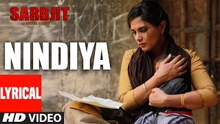 NINDIYA Full Song with Lyrics | SARBJIT | Aishwarya Rai Bachchan, Randeep Hooda, Richa Chadda