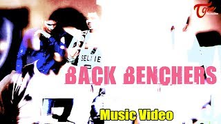 Back Benchers || Latest Telugu Music Video 2017 || By RDX