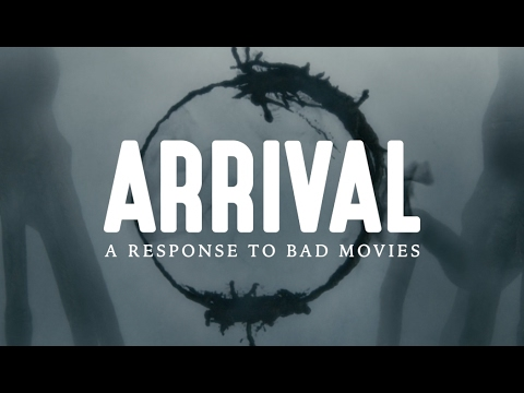 Arrival A Response To Bad Movies