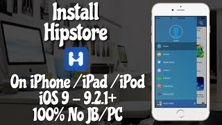 Hipstore for iOS 9 - 9.3.5 100% Free No Jailbreak / PC