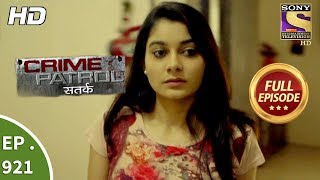 Crime Patrol Satark - Ep 921 - Full Episode - 20th May, 2018