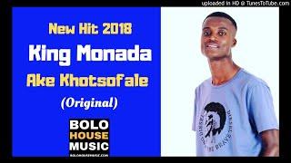 King Monada Ake Khotsofale [New Hit 2018]