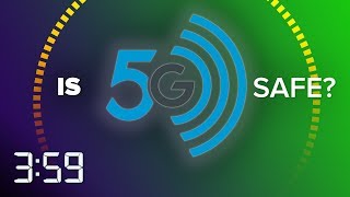 Is 5G is safe? (The 3:59, Ep. 575)