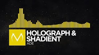 [Complextro] - Holograph & Shadient - Adé [Free Download]