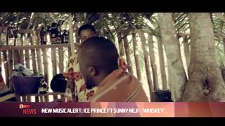 NEW MUSIC ALERT: ICE PRINCE FT SUNNY NEJI ´WHISKY´ - EL NOW News