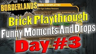 Borderlands | Brick Playthrough Funny Moments And Drops | Day #3