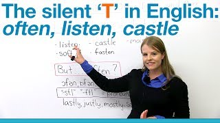 Pronunciation - Silent T: often, listen, castle...