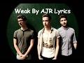 Download Video Download AJR - Weak (Lyrics) 3GP MP4 FLV