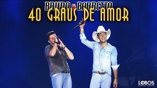 Bruno e Barretto - 40 Graus de Amor   DVD