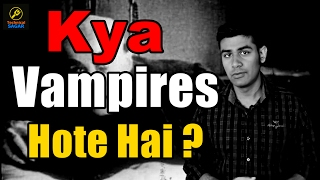 Episode: 10 Reality Of Vampires / क्या पिशाच होते है ? / Mysterious Nights With Technical Sagar