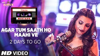 T-Series Mixtape : Agar Tum Saath Ho/Maahi Ve Song Teaser | 2 Days To Go