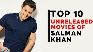 10 Salman Khan Movies That Never Got Released