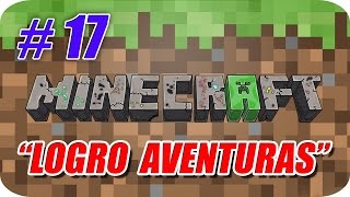Minecraft - Logro Aventuras - Capitulo 17 - Toni Valbuena