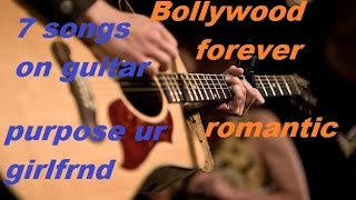 7 Bollywood Forever Romantic Songs On GUITAR To Propose To UR Girlfriend , 4 open chords easy