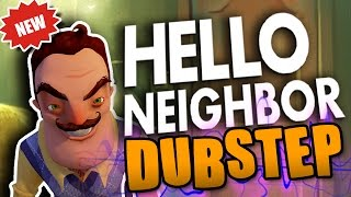 HELLO NEIGHBOR DUBSTEP REMIX