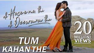 Tum Kahan The | Ek Haseena Thi Ek Deewana Tha | Nadeem, Palak Muchhal