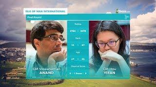 Chess.com Isle of Man International: Final Round | Anand Vs Hou Yifan