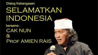 SELAMATKAN INSONESIA: CAK NUN & Prof Amien Rais (Versi Full Video)