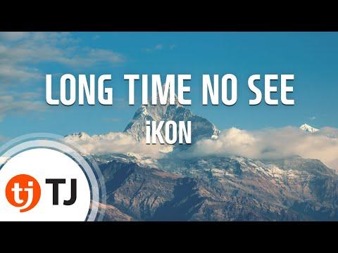 [TJ노래방] LONG TIME NO SEE - iKON  TJ Karaoke