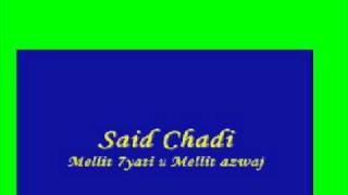 Said Chadi -Mellit 7yati u mellit azwaj