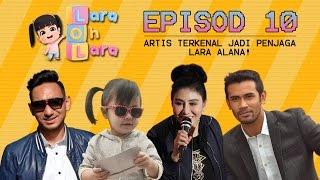 Lara Oh Lara [Eps 10] : Artis terkenal jadi penjaga baru Lara Alana ??