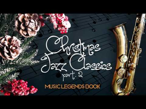 Christmas Jazz Classics part 2 2 Hours of Non Stop Music Music Legends Book