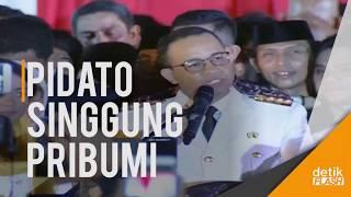 Viral!! Pidato Gubernur DKI Anies Baswedan Singgung Soal Pribumi