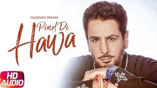 Pind Di Hawa ( Full Audio Song )   Gurdas Maan   Jatinder Shah   Speed Records