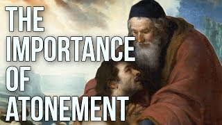 The Importance of Atonement