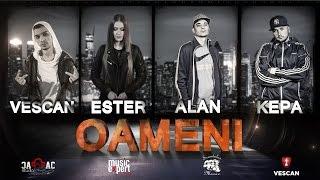 VESCAN feat. ESTER, ALAN & KEPA - Oameni
