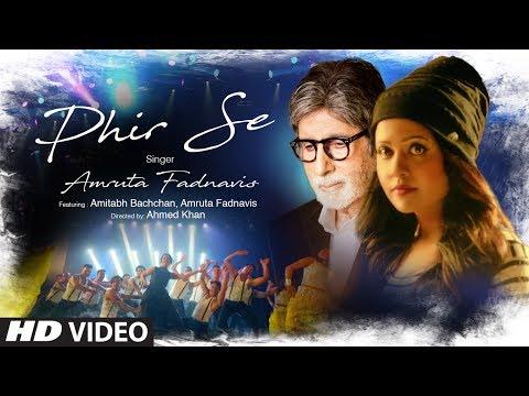 Xxx Mp4 Phir Se Video Song Feat Amitabh Bachchan Amruta Fadnavis T Series 3gp Sex