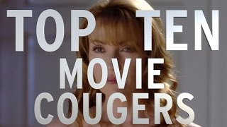 Top 10 Movie Cougars (Quickie)