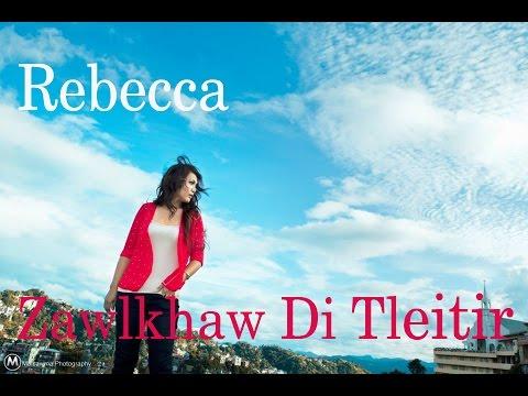 Xxx Mp4 Rebecca Saimawii Zawlkhaw Di Tleitir 2016 Fan Made Music Video 3gp Sex
