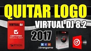 Quitar logo del Virtual DJ 8.2 | FÁCIL Y RÁPIDO | ACTIVADOR FULL | 2017