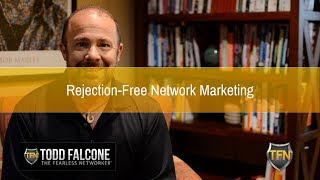 Rejection-Free Network Marketing