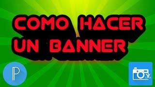 COMO HACER UN BANNER EN ANDROID !!FACIL Y SENCILLO!!PIXELLAB Y PHOTO EDITOR